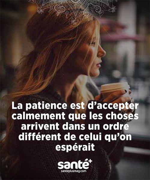La patience est d'accepter calmement que les choses arrivent dans un ordre…