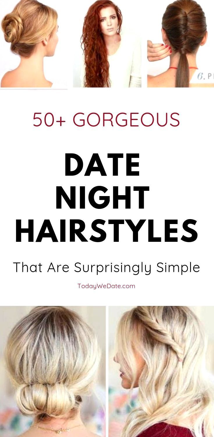 Don T Wanna Look Like A Plain Jane On Date Night These Hairstyles Are Stunning And Cost Almost No T Medium Length Hair Styles Date Night Hair Night Hairstyles