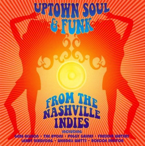 Uptown Soul & Funk from the Nashville Indies [CD]