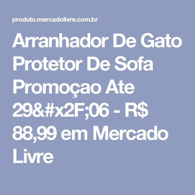 Arranhador De Gato Protetor De Sofa Promoçao Ate 29/06 - R$ 88,99 em Mercado Livre