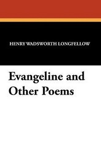 Evangeline and Other Poems, by Henry Wadsworth Longfellow (Paperback)