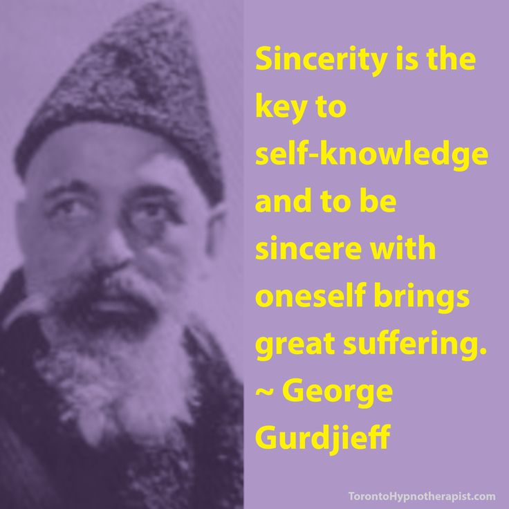 Sincerity is the key to self-knowledge and to be sincere with oneself brings great suffering. ~ George Gurdjieff Quotes