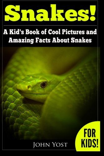 Snakes! A Kid's Book Of Cool Images And Amazing Facts About Snakes: Nature Books for Children Series (Volume 1)