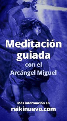 Meditación guiada con el Árcángel Miguel + info: https://www.reikinuevo.com/meditacion-angel-miguel/
