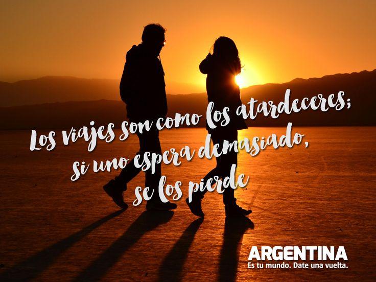 """""""Los viajes son como los atardeceres, si uno espera demasiado, se los pierde""""  #ArgentinaEsTuMundo #Frases #sunset #atardecer #viajes #travel #turismo #turista #maleta #experiencias #Argentina Más info en: www.facebook.com/viajaportupais"""