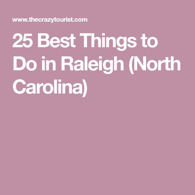 25 Best Things to Do in Raleigh (North Carolina)