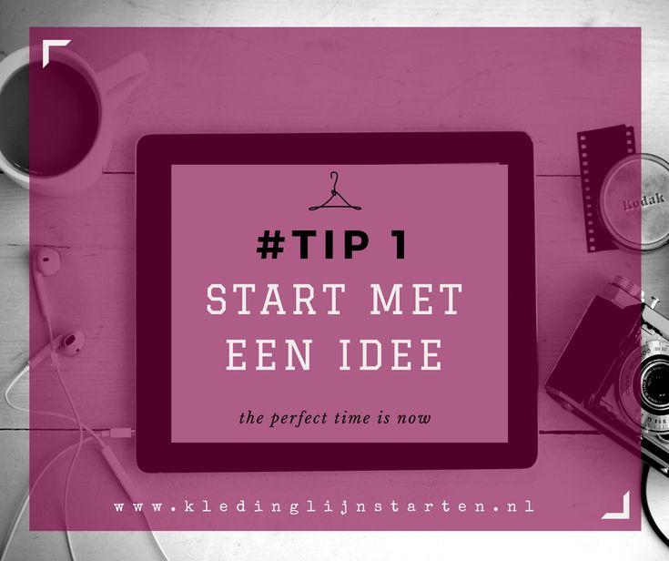 Tip 1 Start met een goed idee