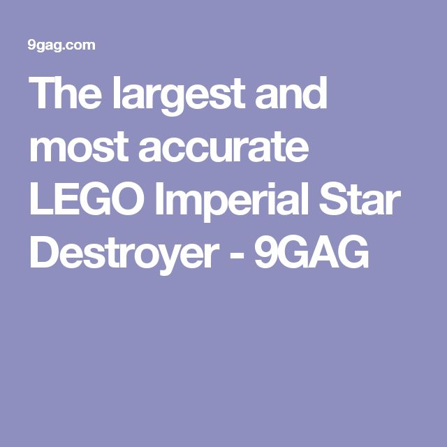The largest and most accurate LEGO Imperial Star Destroyer - 9GAG