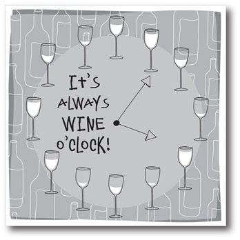 It's ALWAYS WINE o'clock! wine / vinho / vino mxm