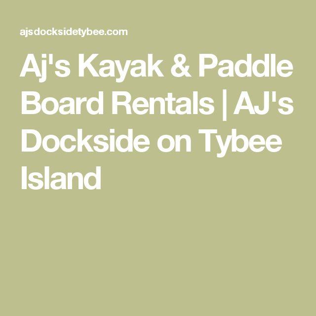Aj's Kayak & Paddle Board Rentals | AJ's Dockside on Tybee Island