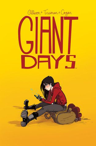 """""""Giant days: volume one"""", by John Allison & Lissa Treiman & Whitney Cogar & Jim Campbell - Susan, Esther, and Daisy started at university three weeks ago and became fast friends. Away from home for the first time, all three want to reinvent themselves. But in the face of handwringing boys, influenza, nuchauvinism, and the willful, unwanted intrusion of """"academia,"""" they may be lucky just to make it to spring alive."""
