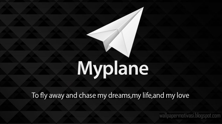 Kata kata Indah bergambar: My plane to fly away and chase my ...
