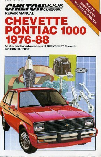 Chevette and Pontiac T1000, 1976-88 (Chilton's Repair & Tune-Up Guides) - http://musclecarheaven.net/?product=chevette-and-pontiac-t1000-1976-88-chiltons-repair-tune-up-guides