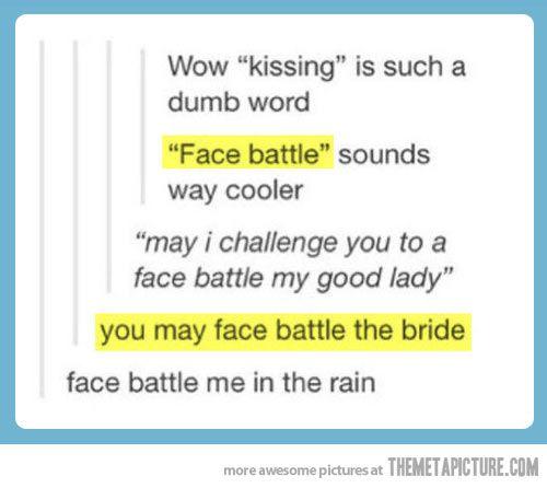 ive never been face battled