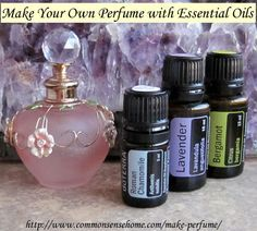 Make Your Own Perfume with Essential Oils @ Common Sense Homesteading ~ Stress Relief Perfume ~ 3 drops Lavender, 2 drops Bergamot, 1 drop Roman Chamomile to 1 TBL carrier oil