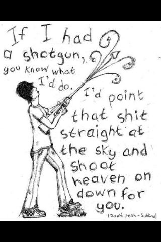 sublime lyrics @Nicole Tison  <3 this is one of my favorite song lyrics ever