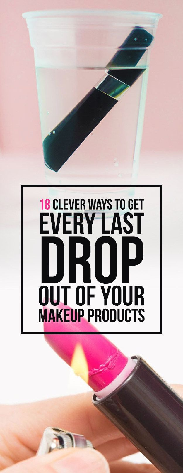 DIY 18 Genius Tricks To Get Every Last Drop Out Of Your Makeup #diy #beauty