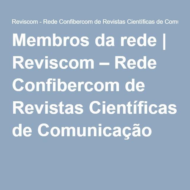 Membros da rede | Reviscom – Rede Confibercom de Revistas Científicas de Comunicação