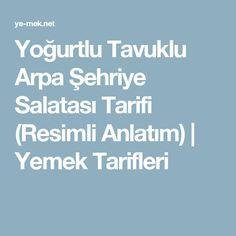 Yoğurtlu Tavuklu Arpa Şehriye Salatası Tarifi (Resimli Anlatım) | Yemek Tarifleri