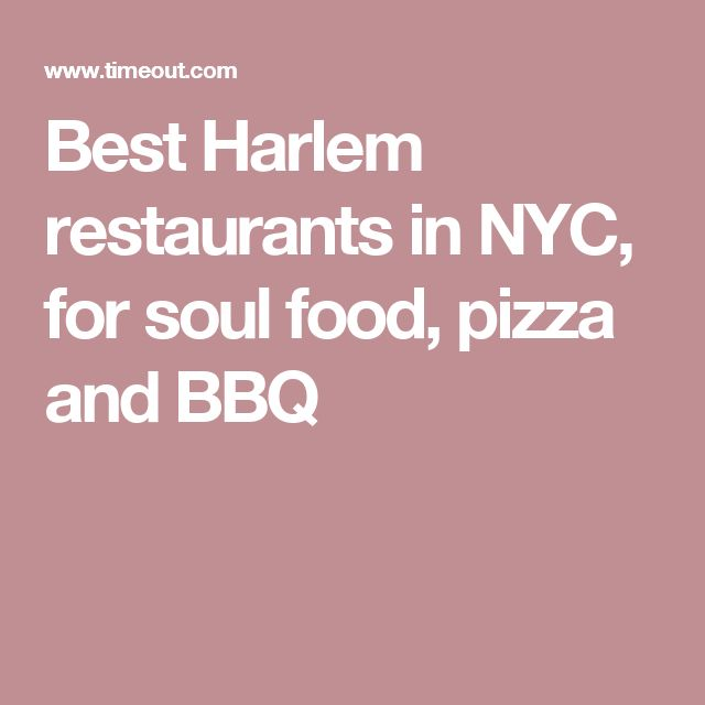 Best Harlem restaurants in NYC, for soul food, pizza and BBQ