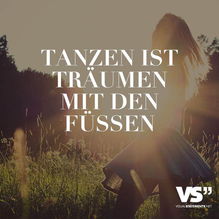 Tanzen ist Träumen mit den Füssen. - VISUAL STATEMENTS®