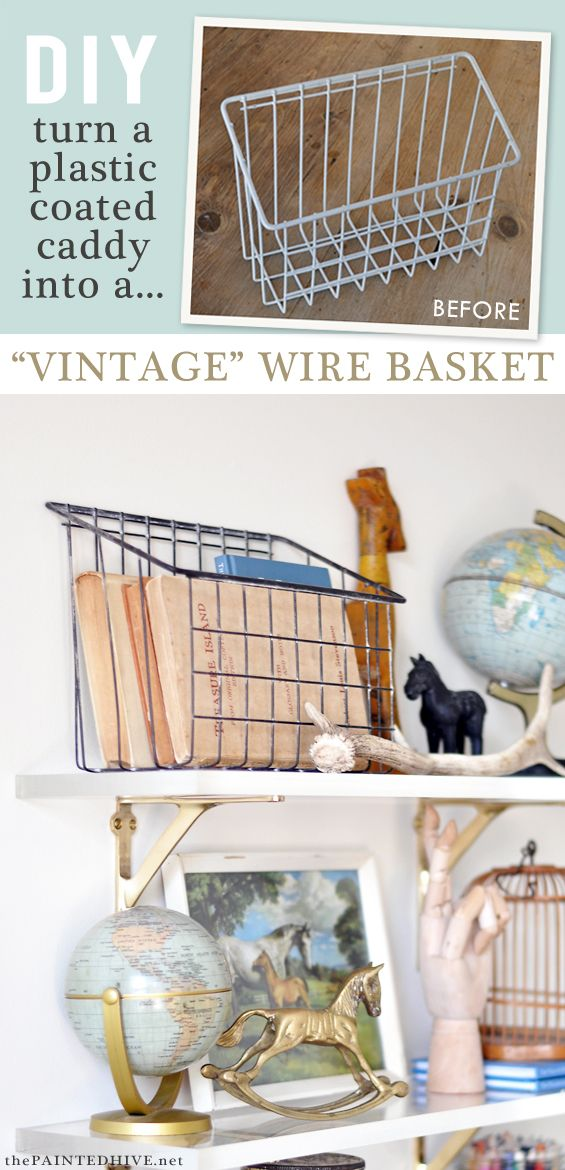 "How to remove the ugly plastic coating from cheap wire baskets to reveal the ""vintage"" goodness beneath"