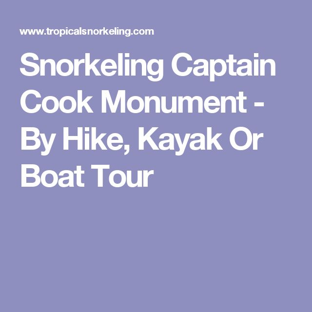 Snorkeling Captain Cook Monument - By Hike, Kayak Or Boat Tour