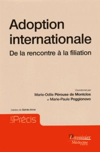 Adoption internationale. De la rencontre à la filiation / Coordonné par Marie-Odile Pérouse de Montclos et Marie-Paule Poggionovo, 2016 http://bu.univ-angers.fr/rechercher/description?notice=000807760