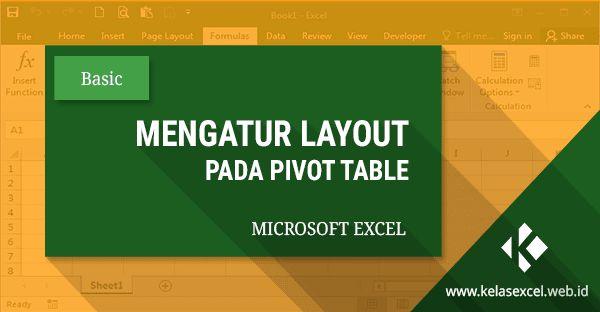 Mengatur Format Tampilan (Layout) Pada Pivot Table Excel
