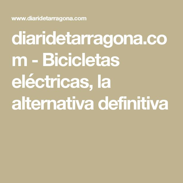diaridetarragona.com - Bicicletas eléctricas, la alternativa definitiva