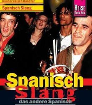 Kauderwelsch Spanisch Slang: Das Andere Spanisch PDF