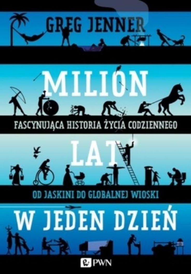 Milion lat w jeden dzień -   Jenner Greg , tylko w empik.com: 45,99 zł. Przeczytaj recenzję Milion lat w jeden dzień. Zamów dostawę do dowolnego salonu i zapłać przy odbiorze!