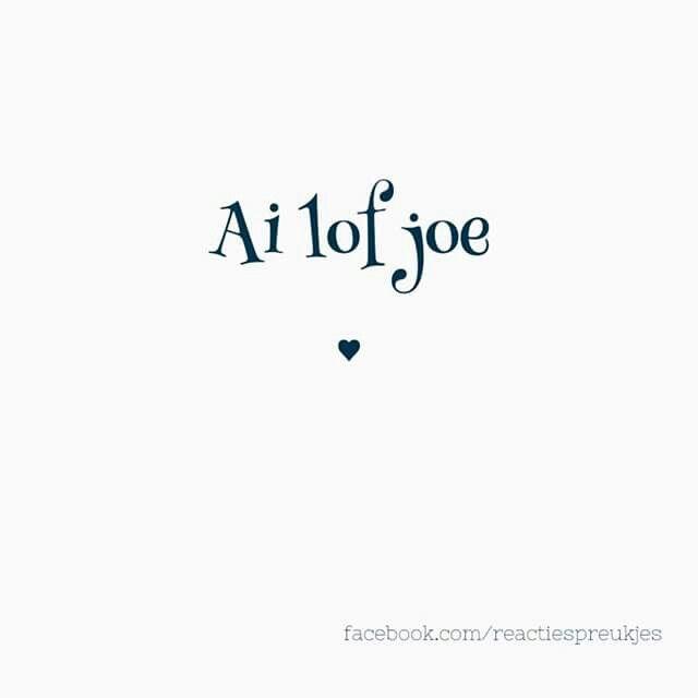 Ai lof joe ♥ I love you ♥ Ik hou van jou