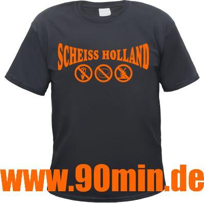Scheiss Holland, bedruckte T-Shirts für Jedermann und Frau. Diverse Fussball-Motive für alle Kategorie A, Kategorie B und Kategorie C Fans.