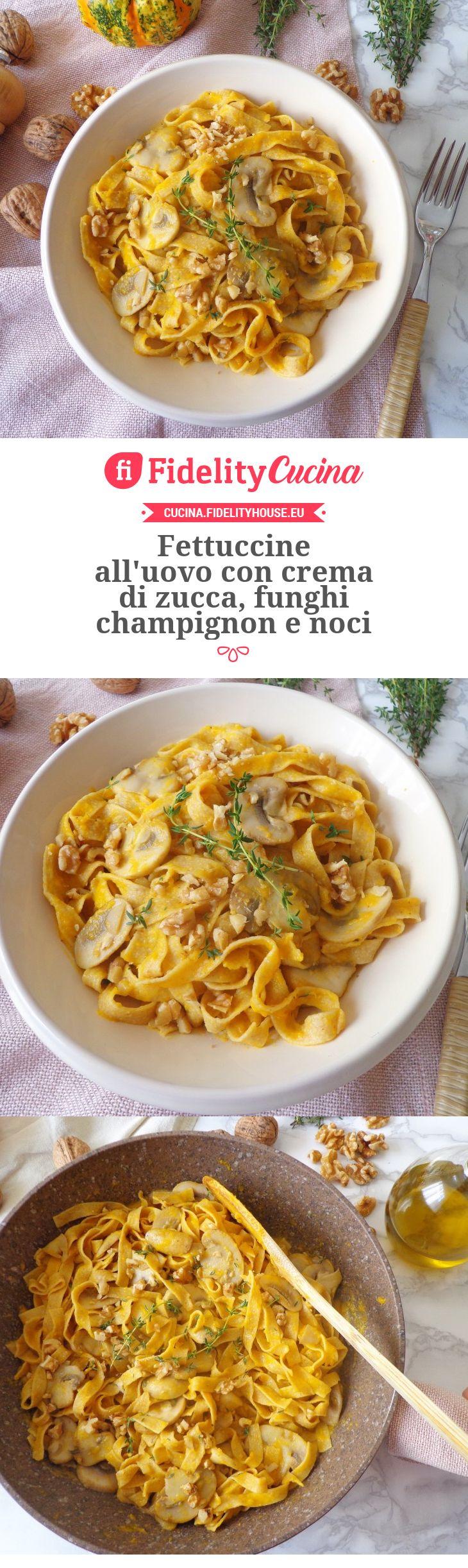 Fettuccine all'uovo con crema di zucca, funghi champignon e noci