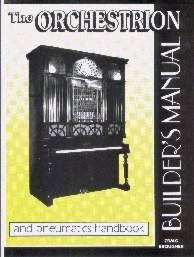 Orchestrion Builder's Manual and Pneumatics Handbook