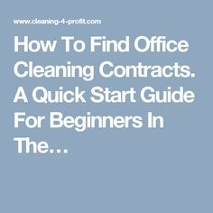 How To Find Office Cleaning Contracts. A Quick Start Guide For Beginners In The…