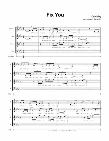 Fix You by Coldplay arranged for SATB a Cappella mixed choir. This arrangement is intermediate to advanced and can be used for competitions. Arranged by Jairus Baguio. Score. 7 pages