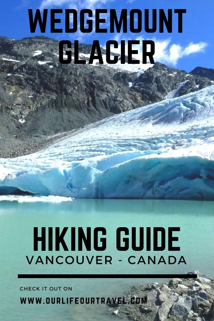 Wedgemount Lake and Glacier Hiking Guide  | How to get there? Trail description and more | The best hiking destinations near Vancouver, BC, Canada #vancouver #hiking #canada #glacier #guide
