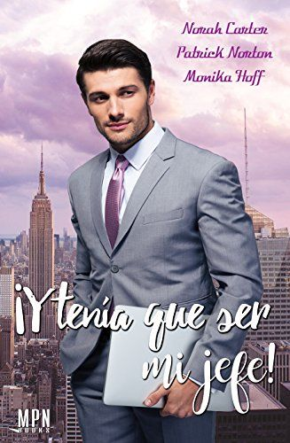 ¡ Y tenía que ser mi jefe ! (Spanish Edition)