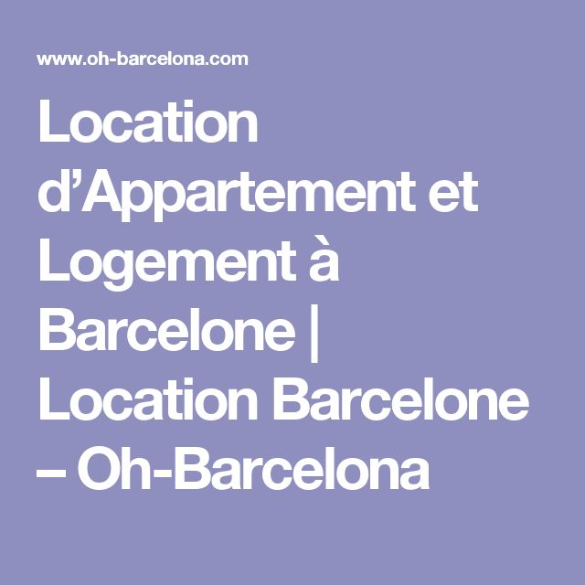 Location d'Appartement et Logement à Barcelone | Location Barcelone – Oh-Barcelona