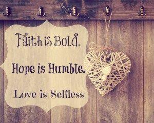 Bold. Humble. Selfless.