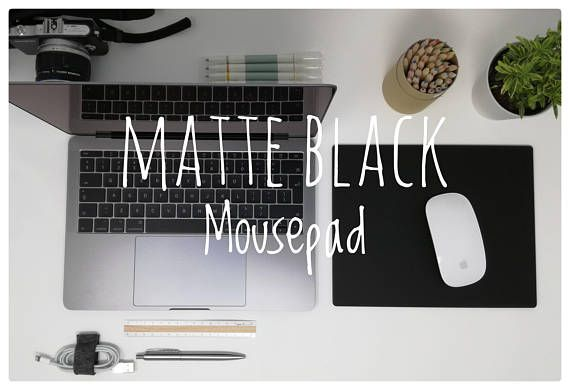 Hey, I found this really awesome Etsy listing at https://www.etsy.com/ie/listing/561171530/matte-black-mouse-pad-matte-finish