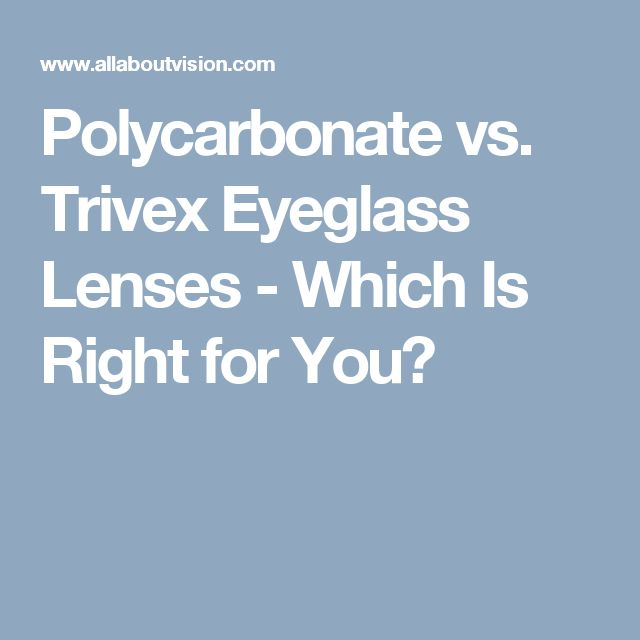 Polycarbonate vs. Trivex Eyeglass Lenses - Which Is Right for You?