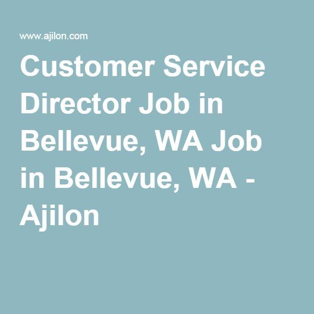 Customer Service Director Job in Bellevue, WA Job in Bellevue, WA - Ajilon