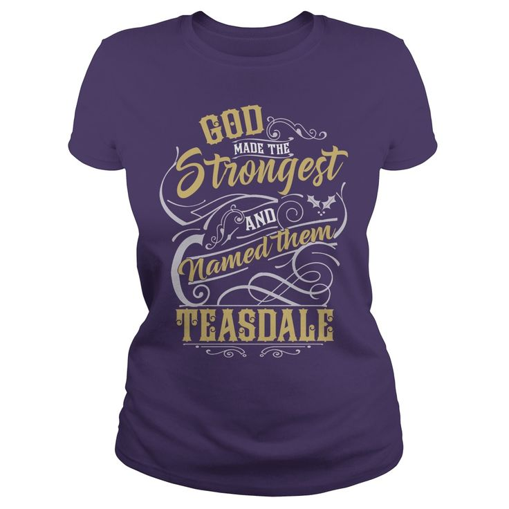 TEASDALE shirt. God made the strongest and named them TEASDALE - TEASDALE T Shirt, TEASDALE Hoodie, TEASDALE Family, TEASDALE Tee, TEASDALE Name, TEASDALE bestseller #gift #ideas #Popular #Everything #Videos #Shop #Animals #pets #Architecture #Art #Cars #motorcycles #Celebrities #DIY #crafts #Design #Education #Entertainment #Food #drink #Gardening #Geek #Hair #beauty #Health #fitness #History #Holidays #events #Home decor #Humor #Illustrations #posters #Kids #parenting #Men #Outdoors…