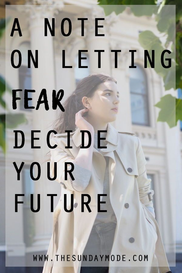 A Note On Letting Fear Decide Your Future | www.thesundaymode.com