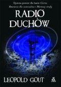 Leopoldo Gout: Radio duchów - http://lubimyczytac.pl/ksiazka/28524/radio-duchow