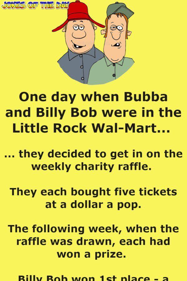 Bubba Billy Bob Enter A Charity Raffle In 2020 Funny Long Jokes Fun Quotes Funny Long Jokes