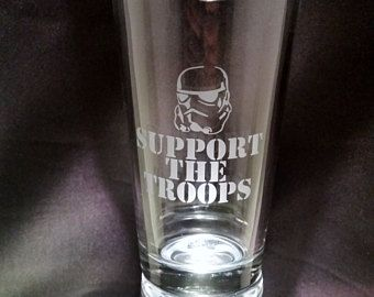 Star Wars Inspired Support The Troops Etched Pint Glass Star Wars Inspired Etched Glassware Funny Star Wars Storm Troope Inspired